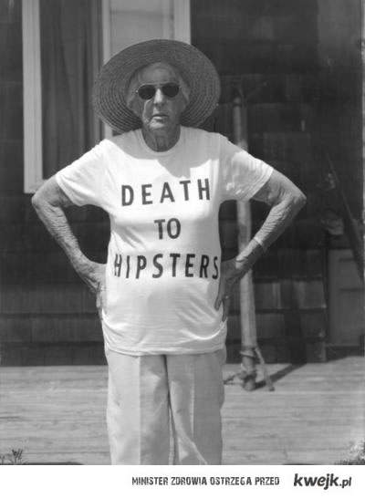 die, hipsters!