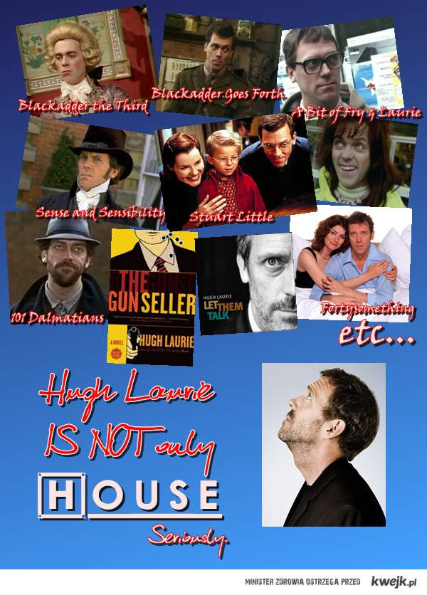 Hugh Laurie doesn't equal House