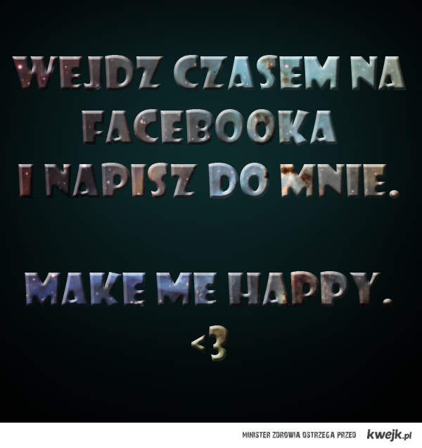 Make me happy <3