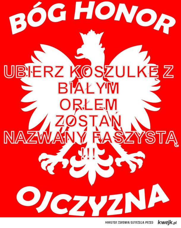 Ubierz koszulkę z Białym Orłem - zostań nazwany faszystą!!!