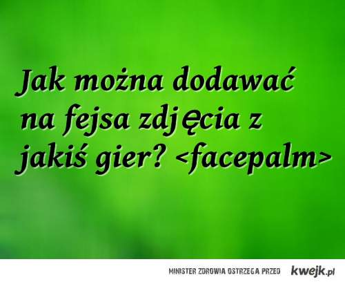 <facepalm>