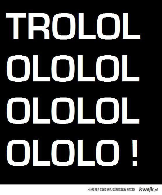 trololololo
