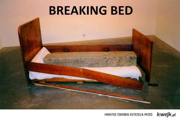 Breaking Bed