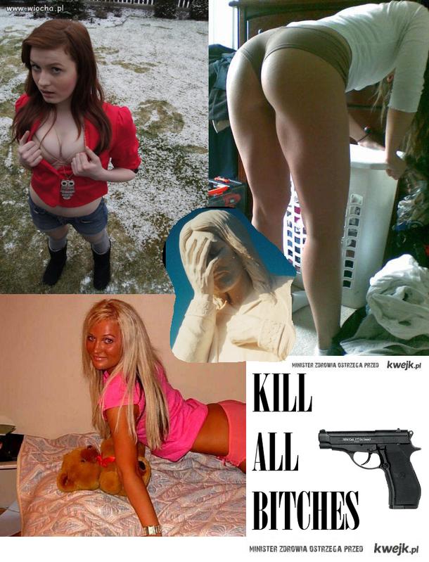 Kill all bitches