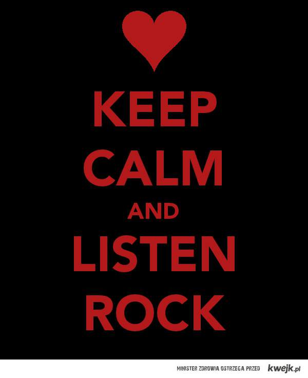 Listen Rock. ♥