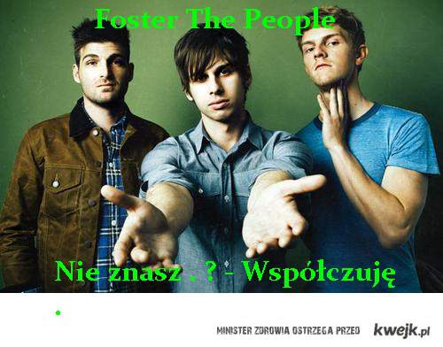Foster The People . ^^
