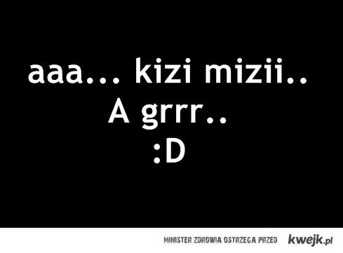 kizi mizi.:D
