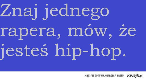 znaj jednego rapera mow ze jestes hip hop