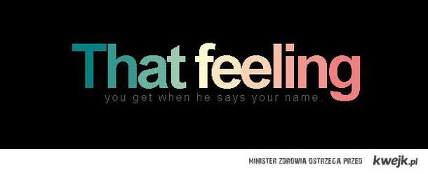That Feeling ...
