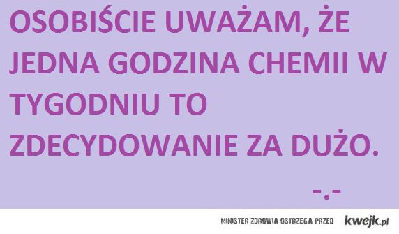 chemia -.- to zło