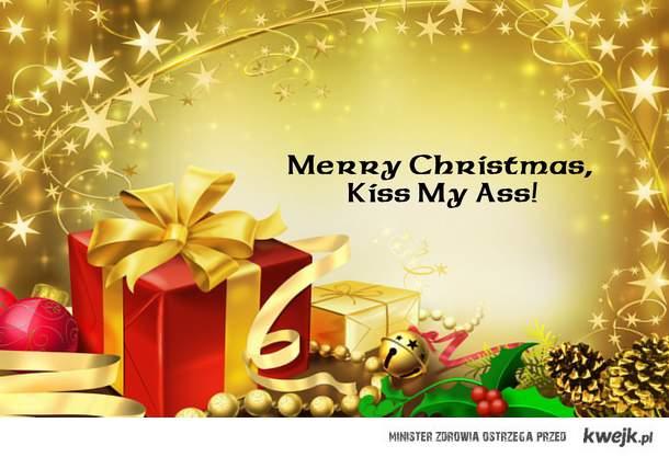 Merry Christmas, Kiss My Ass!