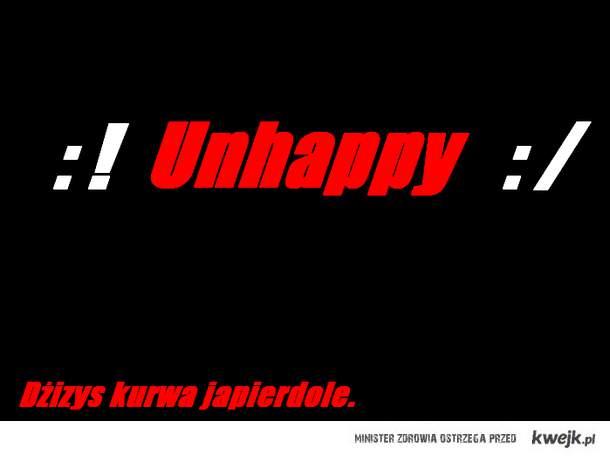 Unhappy :(