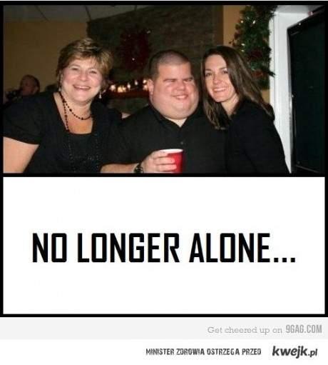 no more alone