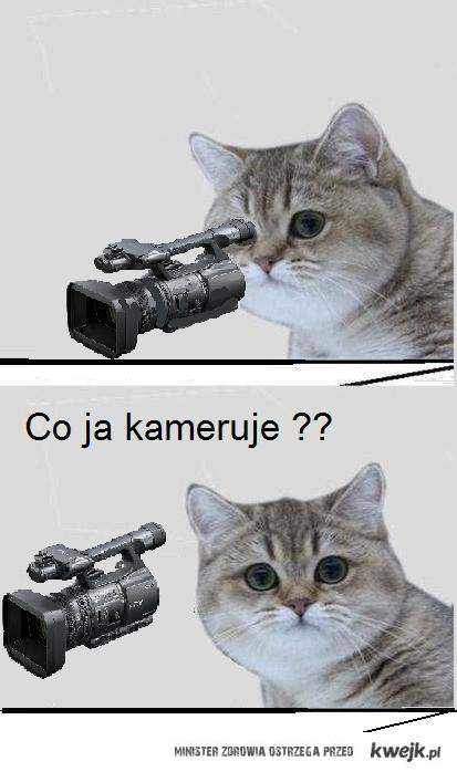 Co ja kameruje ??