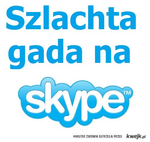 szlachta gada na skype