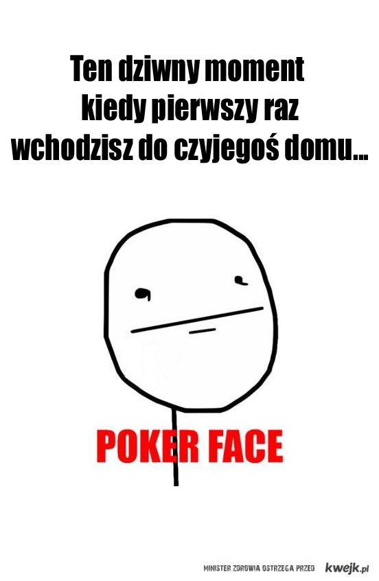 Poker face...