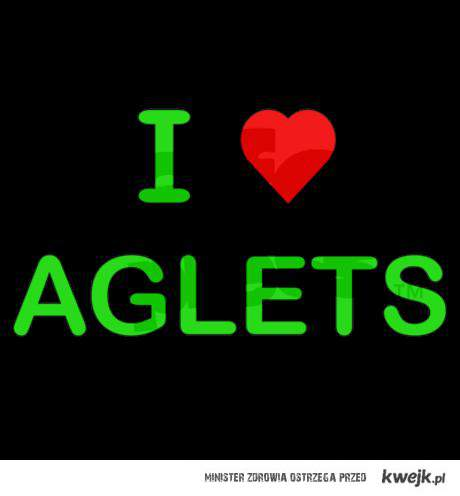 I love aglet