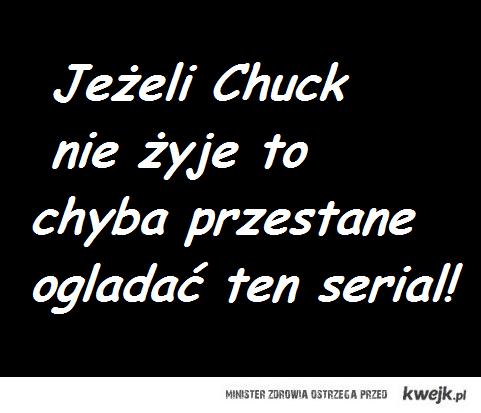 chuck nie żyje