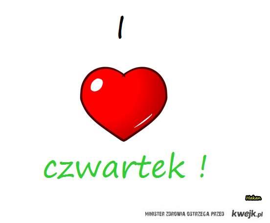 Kocham czwartek a wy ? :)