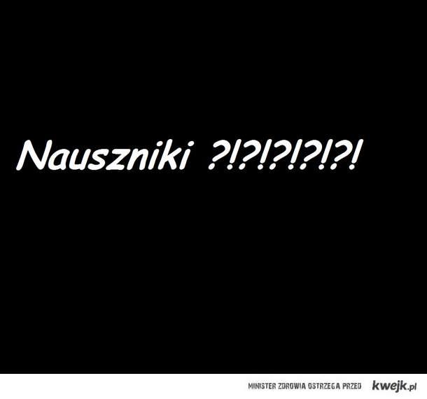 Nauszniki ?!?!?