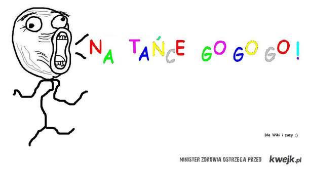 NA TAŃCE GO GO GO !!!