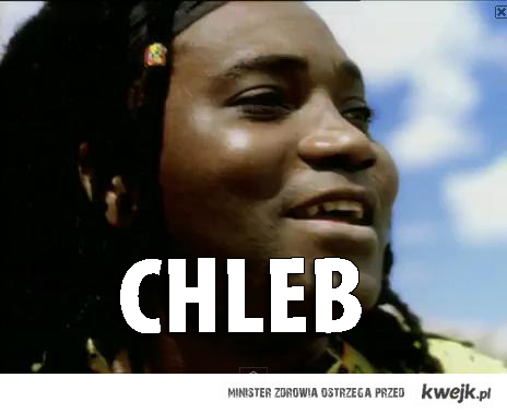 CHLEB :)