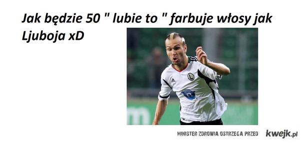 """Za 50 """" lubie to """" farbuje się na Ljuboje"""