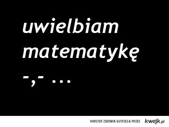 uwielbiam matematykę ...