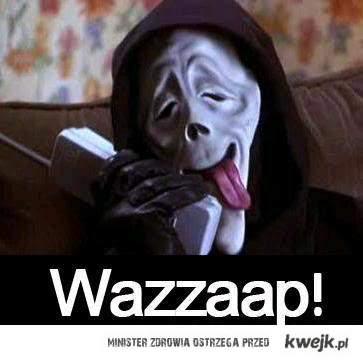 Wazaaap!