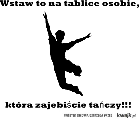 Tancerz. ;]