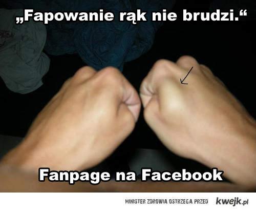 """Fanpage """"Fapowanie rąk nie brudzi."""""""