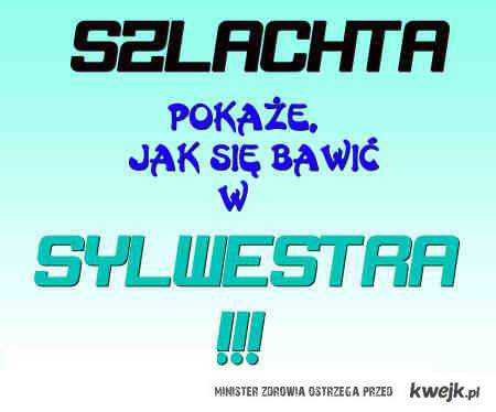 Szlachta na Sylwku :)