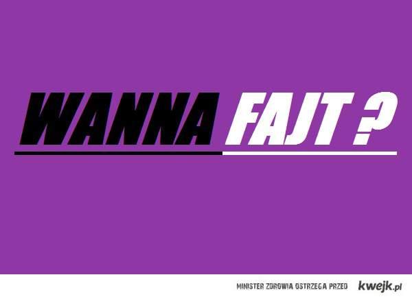 Wanna.