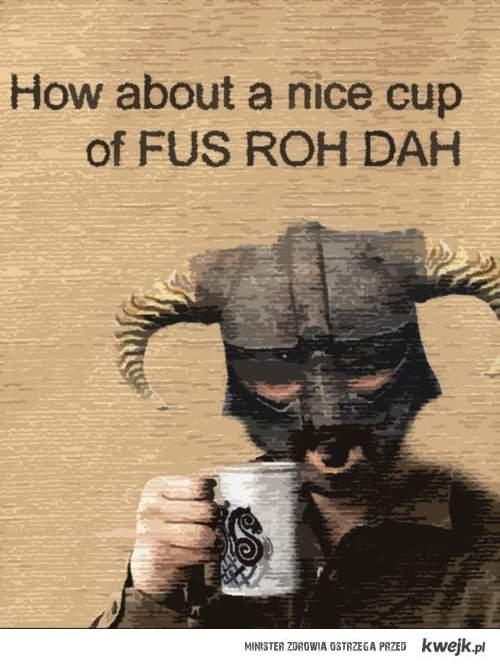 Cup of Fus Roh Dah!