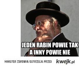 jeden rabin powie tak, a inny nie