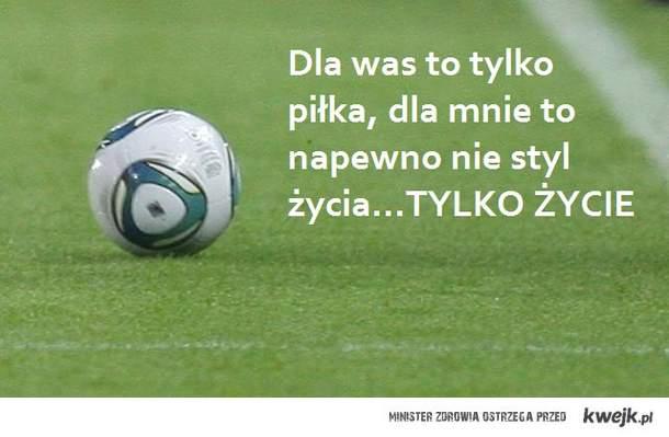Piłka nożna to życie