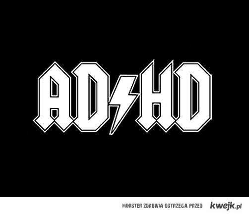 ADHD \m/