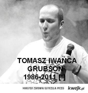 Grubson nie żyje ;C