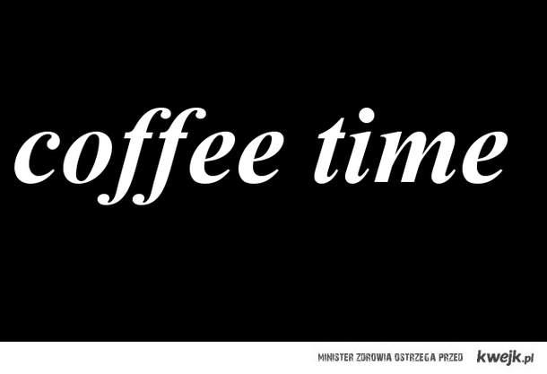 coffee time :D