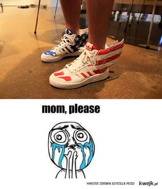 mom please! *__*