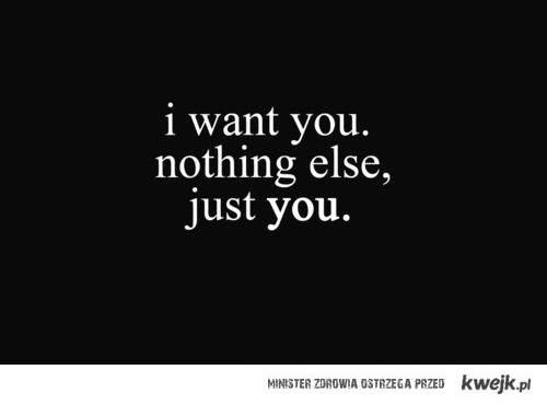 chce ciebie.