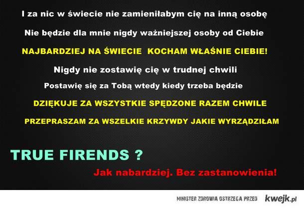 Prawdziwa przyjaźń która nigdy się nie skończy!♥