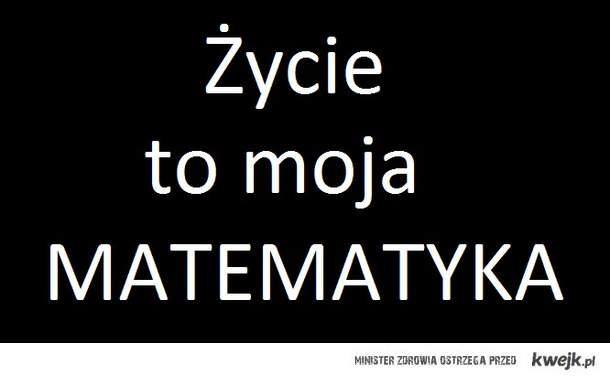 Życie to matematyka