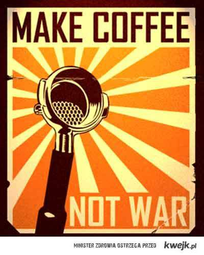 make coffee not war