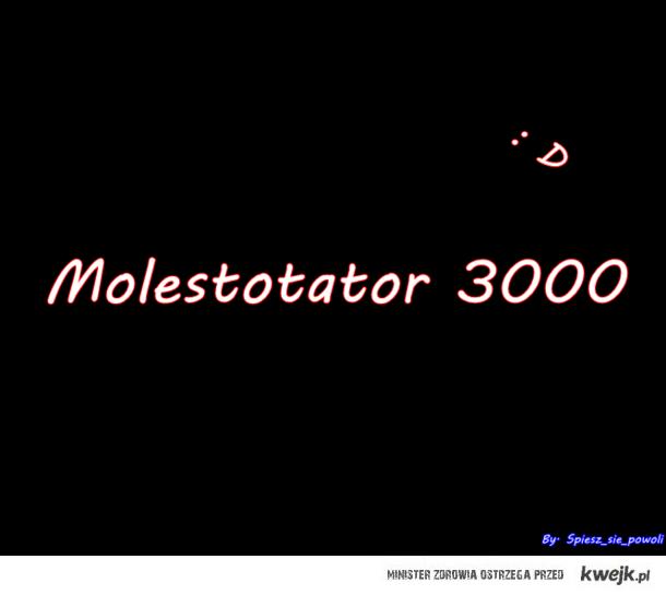 Molestotator 3000