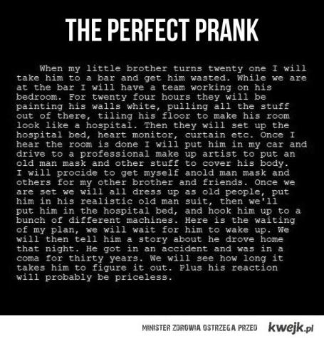 Perfect prank