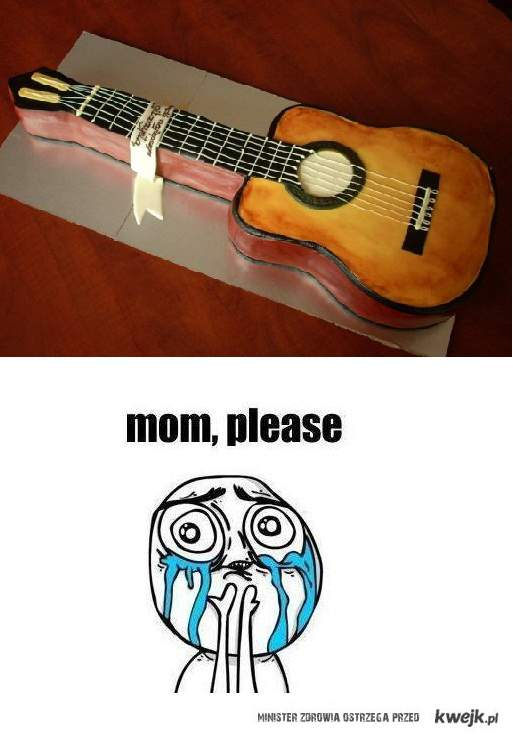 mom, please !  tort :)