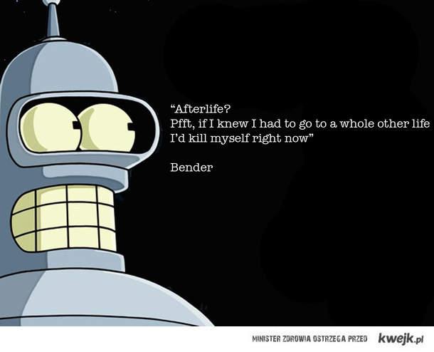 Złota myśl Bendera.
