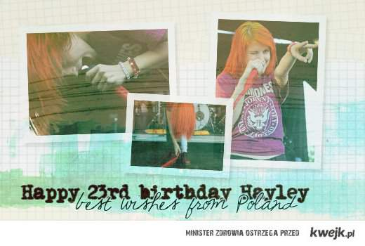 Happy birthday Hayley! <3