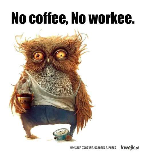 No coffee...